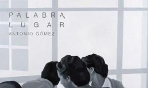 Exposición Palabra, lugar. De Antonio Gómez, en el MUBAM