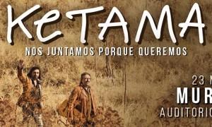 Ketama en Murcia