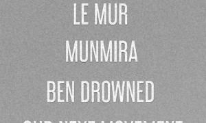 Le Mur, Munmira, Ben Drowned y Our Next Movement en 12&Medio