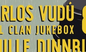 CARLOS VUDÚ Y EL CLAN JUKEBOX EN MURCIA + GUILLE DINNBIER